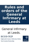 Rules And Orders Of The General Infirmary At Leeds