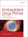 Embedded Linux Primer A Practical Real-World Approach 2e