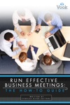 Run Effective Business Meetings The How-To Guide