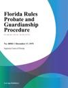 Florida Rules Probate And Guardianship Procedure