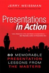 Presentations In Action 80 Memorable Presentation Lessons From The Masters
