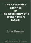 The Acceptable Sacrifice Or The Excellency Of A Broken Heart 1692
