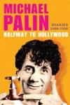 Halfway To Hollywood Diaries 1980--1988