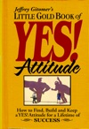 Jeffrey Gitomers Little Gold Book Of YES Attitude
