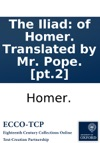 The Iliad Of Homer Translated By Mr Pope Pt2
