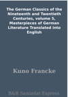 The German Classics Of The Nineteenth And Twentieth Centuries Volume 5 Masterpieces Of German Literature Translated Into English