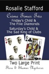 CRIME TIMES TWO Fridays Child  The Five Diamonds And Saturdays Child  The Sad King Of Clubs - Two Flora  Shamus Large Print Mysteries