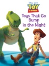 Toy Story Toys That Go Bump In The Night