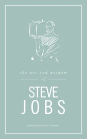 THE WIT AND WISDOM OF STEVE JOBS