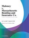 Maloney V Massachusetts Bonding And Insurance Co