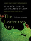 The Leafcutter Ants Civilization By Instinct