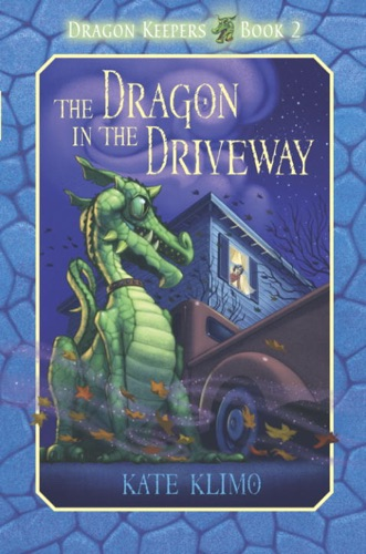 Dragon Keepers 2 The Dragon in the Driveway