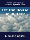 Let The House Be Builded