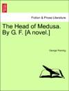 The Head Of Medusa By G F A Novel Vol III