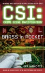 CSI Crime Scene Investigation Brass In Pocket