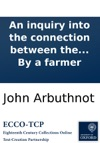 An Inquiry Into The Connection Between The Present Price Of Provisions And The Size Of Farms With Remarks On Population As Affected Thereby  By A Farmer