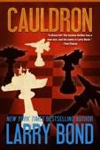 Cauldron - Larry Bond & Patrick Larkin