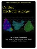 Cardiac Electrophysiology: A Visual Guide for Nurses, Techs and Fellows