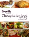 Breville Presents Thought For Food 2012
