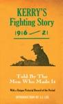 Kerrys Fighting Story 1916-21