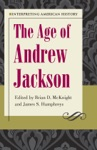 Interpreting American History - The Age Of Andrew Jackson