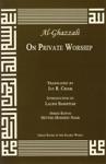 Al-Ghazzali On Private Worship