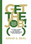 Get The Job The Fast Guide To Answering Tough Questions On Job Interviews
