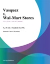 Vasquez V Wal-Mart Stores