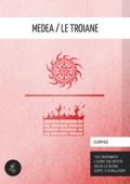 Medea / Le troiane