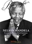 Nelson Mandela. L'uomo che ha sconfitto il razzismo