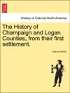 The History Of Champaign And Logan Counties From Their First Settlement