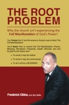 The Root Problem Why The Church Isnt Experiencing The Full Manifestation Of Gods Power
