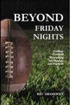 Beyond Friday Nights College Football Recruiting For Players And Parents