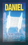 Daniel - Unsealed At Last