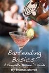 Bartending Basics A Complete Beginners
