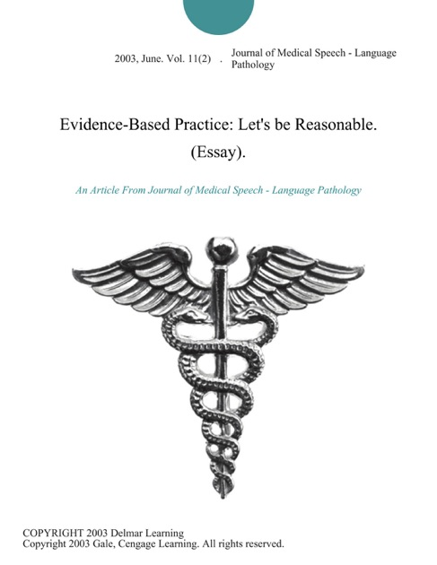essay evidence based medicine Evidence-based practice in nursing essay - evidence –based practice is a process through which scientific evidence is identified, appraised, and applied in health care interventions this practice obliges nursing experts to depend on logical research and confirmation more frequently than experience or instinct.