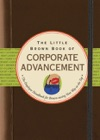 The Little Brown Book Of Corporate Advancement