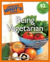 The Complete Idiots Guide To Being Vegetarian 3rd Edition