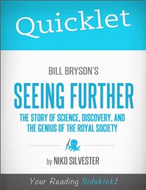 QUICKLET ON BILL BRYSONS SEEING FURTHER: THE STORY OF SCIENCE, DISCOVERY, AND THE GENIUS OF THE ROYAL SOCIETY