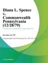 Diana L Spence V Commonwealth Pennsylvania