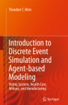 Introduction To Discrete Event Simulation And Agent-based Modeling