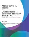 Matter Lewis R Brestin V Commissioner Education State New York Et Al