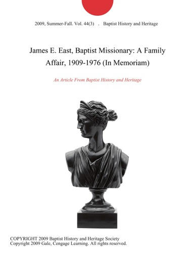 James E East Baptist Missionary A Family Affair 1909-1976 In Memoriam