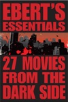 27 Movies From The Dark Side Eberts Essentials