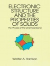 Electronic Structure And The Properties Of Solids