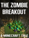 The Zombie Breakout From Creeper Prison A Minecraft Kids Story