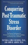Conquering Post-Traumatic Stress Disorder