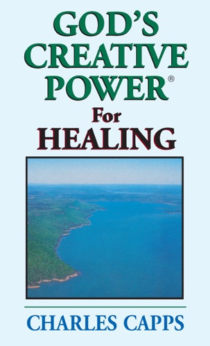 Gods Creative Power for Healing