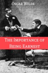 The Importance Of Being Earnest Annotated With Criticism And Oscar Wilde Biography