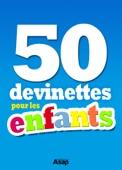 50 devinettes pour les enfants